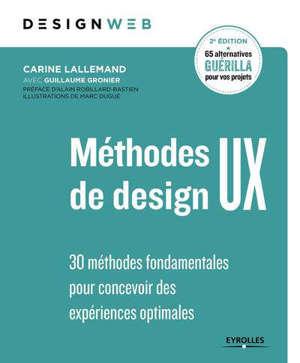 Méthodes de design UX : 30 méthodes fondamentales pour concevoir des expériences optimales