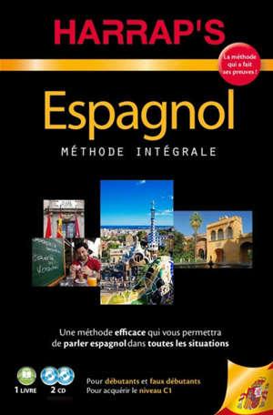 Espagnol, méthode intégrale : pour acquérir le niveau C1, pour débutants et faux débutants