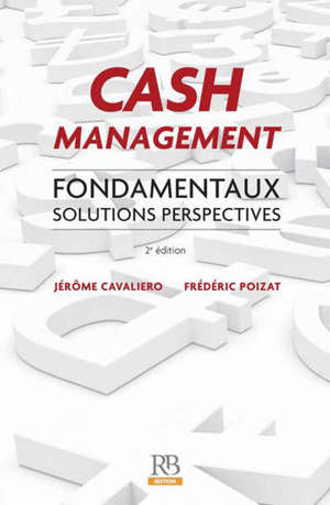 Cash management : fondamentaux, solutions, perspectives