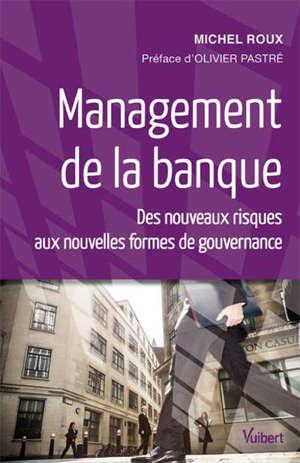 Management de la banque : des nouveaux risques aux nouvelles formes de gouvernance