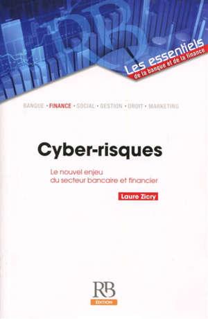 Cyber-risques : le nouvel enjeu du secteur bancaire et financier
