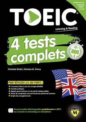 TOEIC listening & reading : 4 tests complets : conforme au nouveau TOEIC juin 2018
