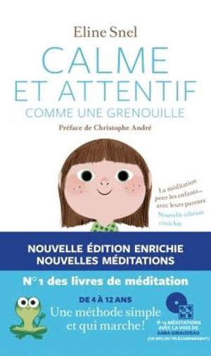 Calme et attentif comme une grenouille : la méditation pour les enfants... avec leurs parents