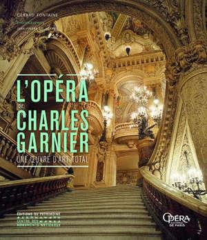 L'Opéra de Charles Garnier : une oeuvre d'art total