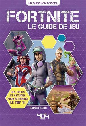 Fortnite : le guide de jeu : un guide non officiel