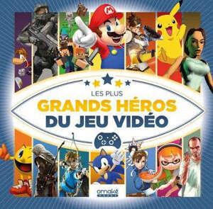 Les plus grand héros du jeu vidéo