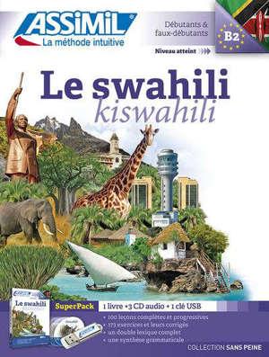 Le swahili : débutants & faux-débutants, niveau atteint B2 : superpack = Kiswahili