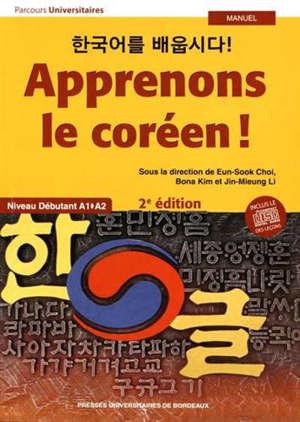 Apprenons le coréen ! : niveau débutant A1-A2 : manuel