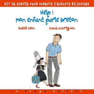 Help ! Mon enfant parle breton : kit pour parents de petits bilingues