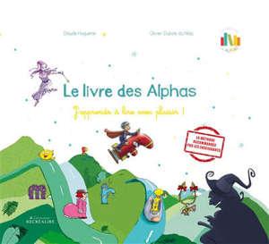 La planète des Alphas, Le livre des Alphas : j'apprends à lire avec plaisir !