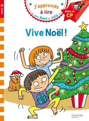 Vive Noël ! : niveau 1, début de CP