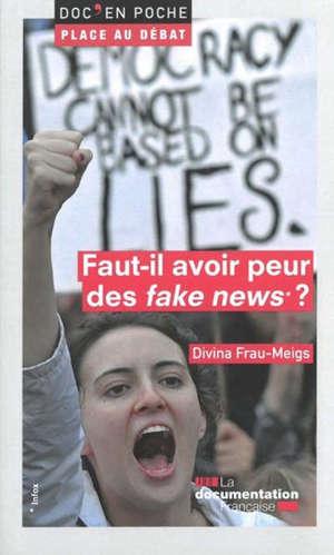 Faut-il avoir peur des fake news ?