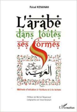 L'arabe dans toutes ses formes : méthode d'initiation à l'écriture et à la lecture