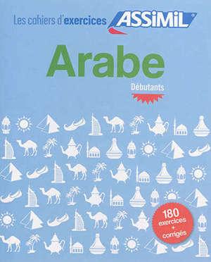 Arabe : débutants : 180 exercices + corrigés
