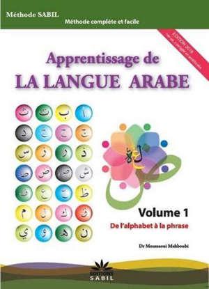 Apprentissage de la langue arabe : méthode Sabil. Volume 1, De l'alphabet à la phrase
