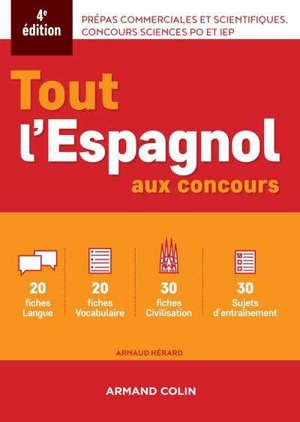 Tout l'espagnol aux concours : prépas commerciales et scientifiques, concours Sciences Po et IEP
