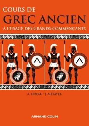 Cours de grec ancien : à l'usage des grands commençants