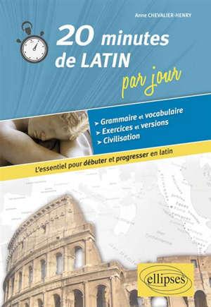 20 minutes de latin par jour : l'essentiel pour débuter et progresser en latin