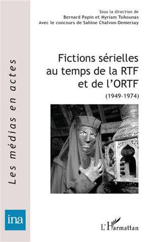 Fictions sérielles au temps de la RTF et de l'ORTF : 1949-1974