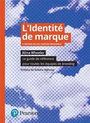 L'identité de marque : le guide de référence pour toutes l'équipe de branding