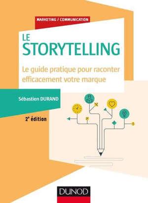 Le storytelling : le guide pratique pour raconter efficacement votre marque