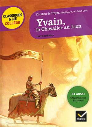 Yvain, le chevalier au lion : texte intégral