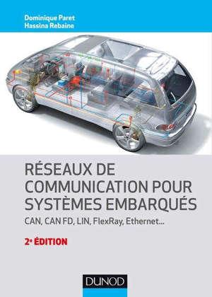 Réseaux de communication pour systèmes embarqués : CAN, CAN FD, LIN, FlexRay, Ethernet...