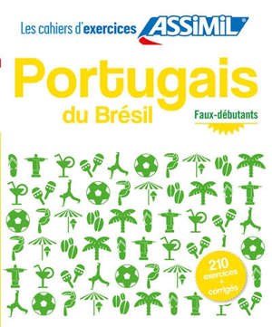 Portugais du Brésil : faux-débutants : 210 exercices + corrigés