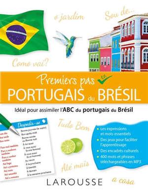 Premiers pas en portugais du Brésil : idéal pour assimiler l'abc du portugais du Brésil