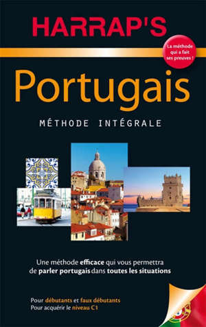 Portugais : méthode intégrale : pour débutants et faux débutants, pour acquérir le niveau C1
