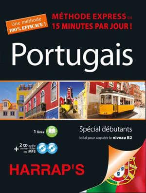 Portugais : méthode express en 15 minutes par jour ! : spécial débutant, idéal pour acquérir le niveau B2