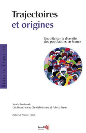 Trajectoires et origines : enquête sur la diversité des populations en France
