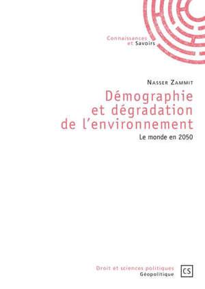 Démographie et dégradation de l'environnement : le monde en 2050