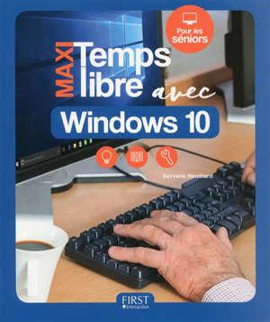 Maxi temps libre avec Windows 10 : pour les seniors
