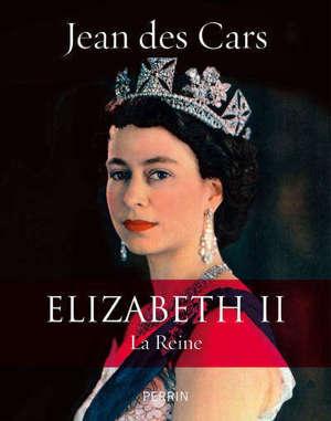 Elizabeth II : la reine