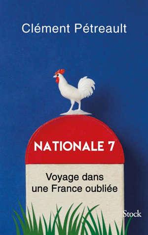 Nationale 7 : voyage dans une France oubliée