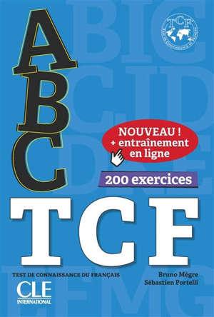 Abc TCF : test de connaissance du français : 200 exercices