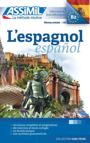 L'espagnol : débutants & faux-débutants : niveau atteint B2