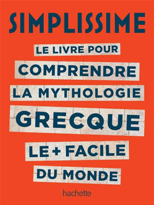 Simplissime : le livre pour comprendre la mythologie grecque le + facile du monde