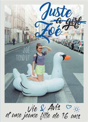 Juste Zoé : vie & avis d'une jeune fille de 16 ans