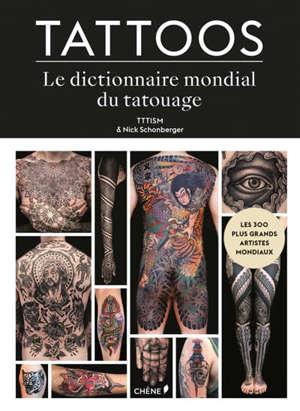 Tattoos : la bible du tatouage contemporain