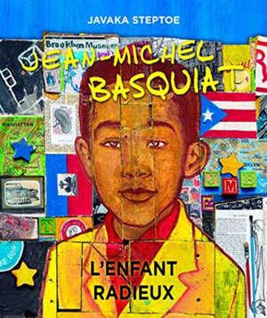 Jean-Michel Basquiat : l'enfant radieux
