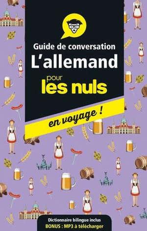 L'allemand pour les nuls en voyage ! : guide de conversation
