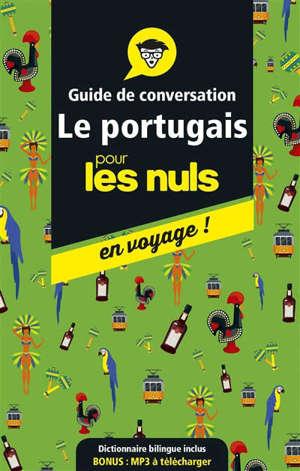 Le portugais pour les nuls en voyage ! : guide de conversation