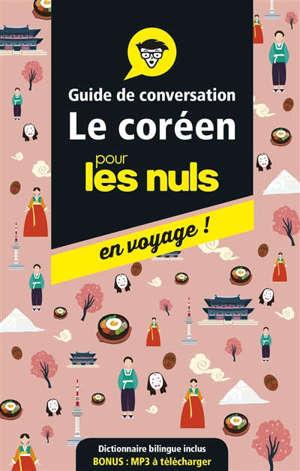 Le coréen pour les nuls en voyage ! : guide de conversation