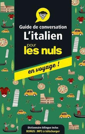 L'italien pour les nuls en voyage ! : guide de conversation