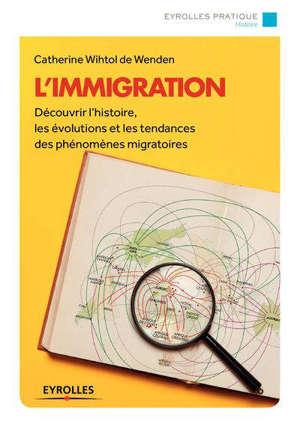 L'immigration : découvrir l'histoire, les évolutions et les tendances des phénomènes migratoires