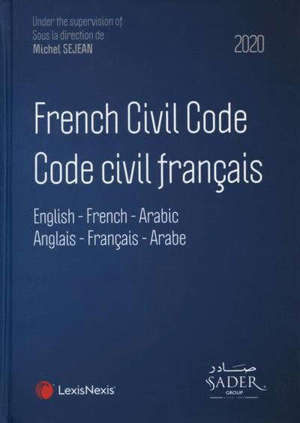 French civil code : English, French, Arabic : 2020 = Code civil français : anglais, français, arabe : 2020