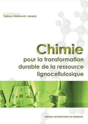 Chimie pour la transformation durable de la ressource lignocellulosique