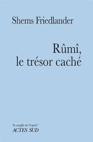 Rûmi, le trésor caché